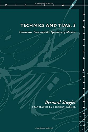 Technics and Time, 3: Cinematic Time and the Question of Malaise (Meridian: Crossing Aesthetics)