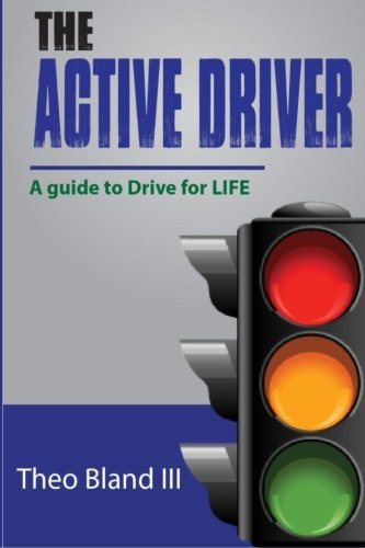 The Active Driver: A Guide to Drive for L.I.F.E.