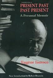 Present Past Past Present: A Personal Memoir