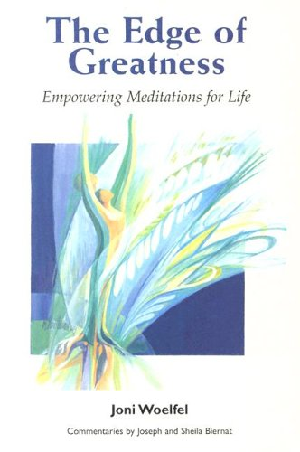 The Edge of Greatness: Empowering Meditations for Life Joni Woelfel