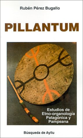 Descargar Libro Pillantun: Estudios De Etno-organologia Patagonica Y Pampeana Perez Bugallo