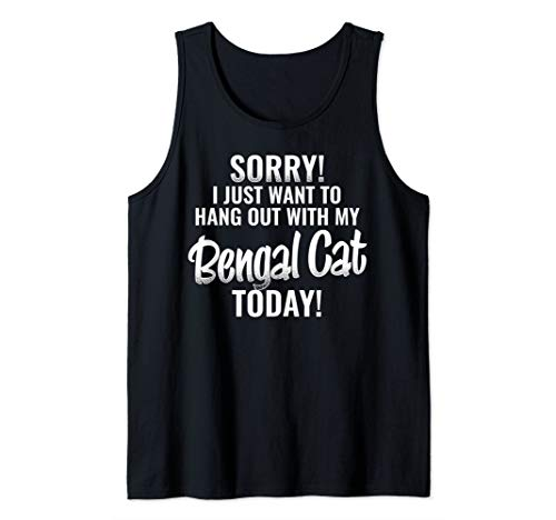 I Just want to hang out with my Bengal Cat  Tank Top