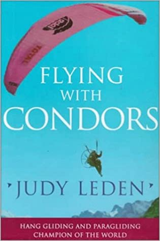 Flying with Condors: Judy Leden: 9780752801339: Amazon com