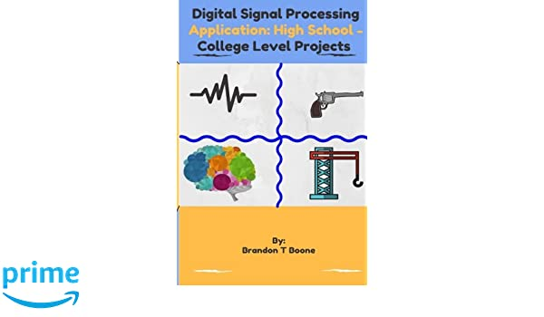 Digital Signal Processing Application: High School - College