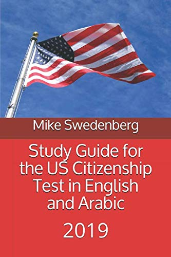 Study Guide for the US Citizenship Test in English and Arabic: 2019 (Study Guides for the US Immigration Test)