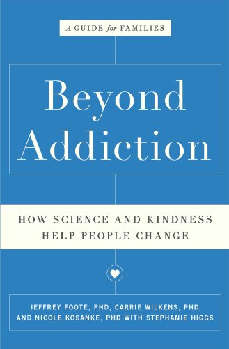 Beyond Addiction: How Science and Kindness Help People Change by Scribner