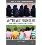 img - for [ Why the West Fears Islam: An Exploration of Muslims in Liberal Democracies Cesari, Jocelyne ( Author ) ] { Paperback } 2010 book / textbook / text book