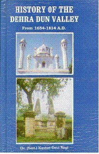 History of the Dehra Dun Valley from 1654-1814 A.D