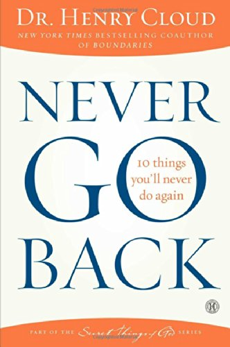 Read Online Never Go Back: 10 Things You'll Never Do Again PDF