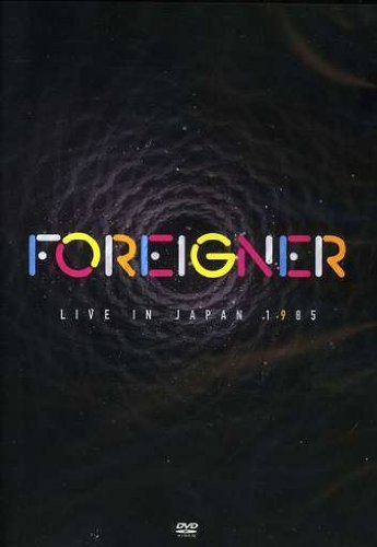 Foreigner Live In Japan 1985 [DVD]