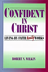 Confident in Christ: Living by Faith Really Works