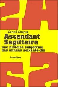 Ascendant Sagittaire par Gérard Guégan