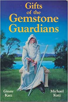 Book Gifts of the gemstone guardians: The mission, purpose, effects, and therapeutic applications of gemstones in their spherical form