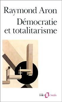Démocratie et totalitarisme par Aron