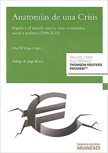 Anatomías de una crisis. España y el mundo ante la crísis ...