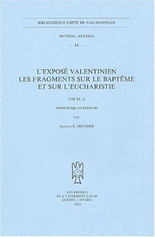L'expose Valentinien. Les fragments sur le Bapteme et sur l'Eucharistie (NH XI, 2). (BIBLIOTHEQUE COPTE DE NAG HAMMADI. SECTION TEXTES) by Peeters Publishers