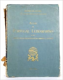 ATLAS DE PORTUGAL ULTRAMARINO E DAS, GRANDES VIAGENS PORTUGUESAS DE DES COBRIMENTO E EXPANSÃO: none stated: Amazon.com: Books