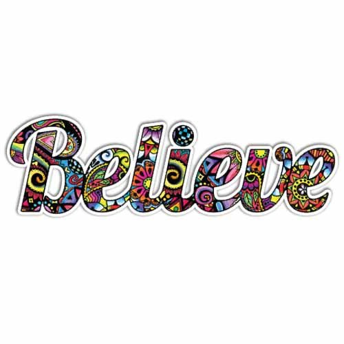 Believe Sticker Colorful Inspirational Faith Decal by Megan J Designs Laptops Windows Cars Vinyl (Faith Design)