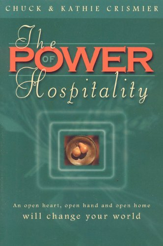 The Power of Hospitality: An Open Heart, Open Hand and Open Home Will Change Your World