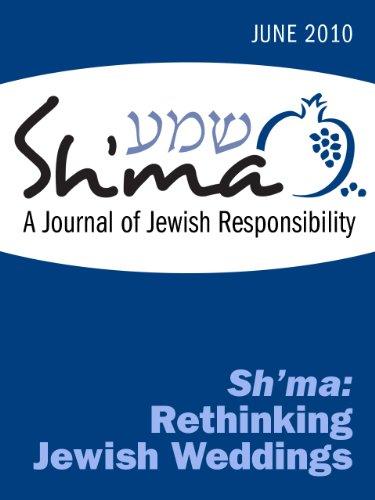 Sh'ma: Rethinking Jewish Weddings (Sh'ma Journal: Independent Thinking on Contemporary Judaism Book 40)