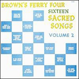Brown Ferry Four - Sixteen Sacred Songs