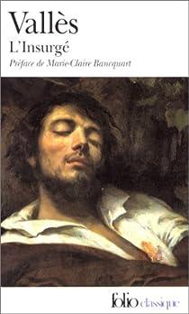 Jacques Vingtras, tome 3 : L'Insurgé par Vallès