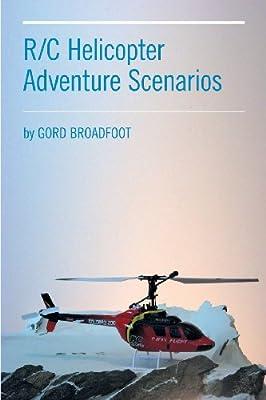 R/C Helicopter Adventure Scenarios from FriesenPress