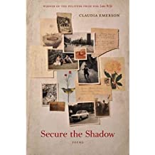 [(Secure the Shadow)] [Author: Claudia Emerson] published on (February, 2012)