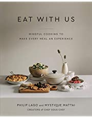 Eat With Us: Mindful Recipes to Make Every Meal an Experience