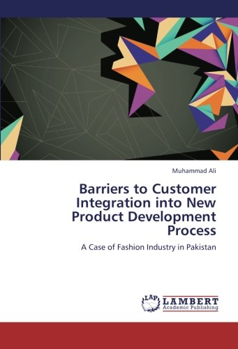 Barriers to Customer Integration into New Product Development Process: A Case of Fashion Industry in - Fashion Pakistan New