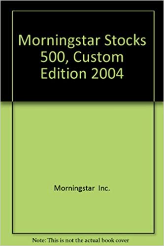Morningstar Stocks 500, Custom Edition 2004