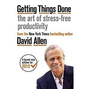 Getting Things Done: The Art of Stress-free Productivity Paperback – 17 Mar. 2015