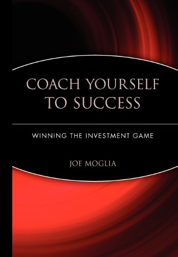 Coach Yourself to Success : Winning the Investment Game by Wiley