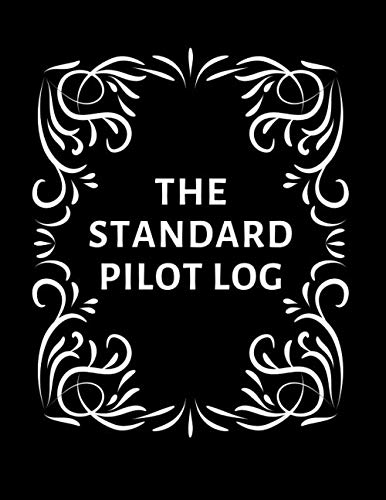 The Standard Pilot Log: Large Aviation Pilot Flight Logbook, Flight Crew Record Book, Aircraft System Management Log, to Record Flight Hours, ... Size 8.5'x11' 120 pages (Pilot Record book)
