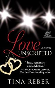 Love Unscripted by Tina Reber (2013-08-07)