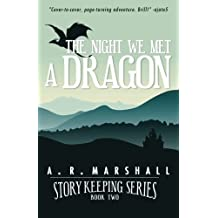 The Night We Met A Dragon (Story Keeping Series, Book 2) (Volume 2)