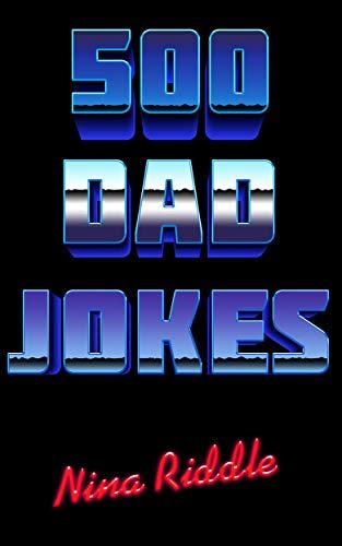 500 Dad Jokes: Funny, Clean, and Corny.