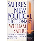Safire's New Political Dictionary: The Definitive Guide to the New Language of Politics