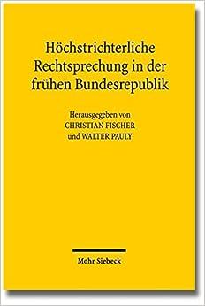 Book Hochstrichterliche Rechtsprechung in Der Fruhen Bundesrepublik