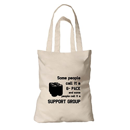 Call Some People Call It A Support Group Organic Cotton Canvas Tote - Forget You Never People Some