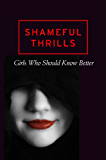 Shameful Thrills