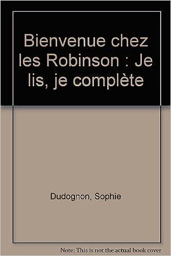 Bienvenue chez les Robinson : Je lis, je complète pdf, epub