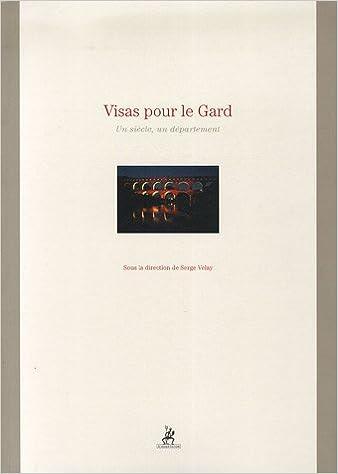 Lire Visas pour le Gard : Un siècle, un département pdf epub