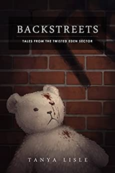 Backstreets (Tales from the Twisted Eden Sector Book 2) by [Lisle, Tanya]