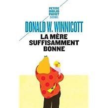 MÈRE SUFFISAMMENT BONNE (LA)