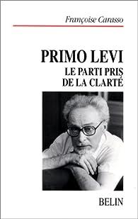 Primo Levi. Le parti pris de la clarté par Françoise Carasso