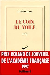 Le coin du voile : roman, Cossé, Laurence
