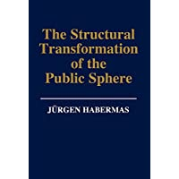 The Structural Transformation of the Public Sphere: An Inquiry Into a Category of Bourgeois Society