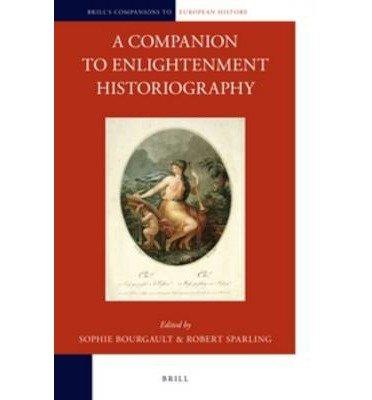 Download A Companion to Enlightenment Historiography(Hardback) - 2014 Edition ebook