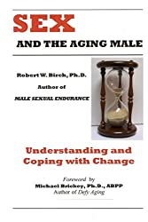 Sex and the Aging Male: Understanding and Coping with Change